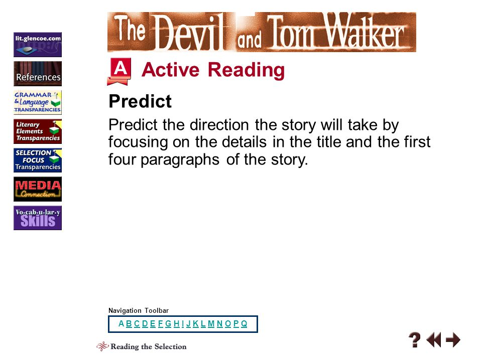 Literary Elements 1-1 The Devil and Tom Walker is a tall tale, a type of folklore associated with the American frontier.