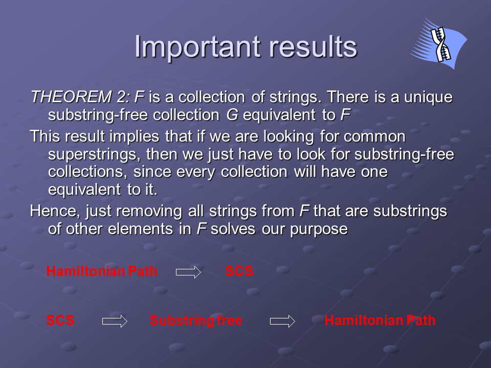 Important results THEOREM 2: F is a collection of strings.