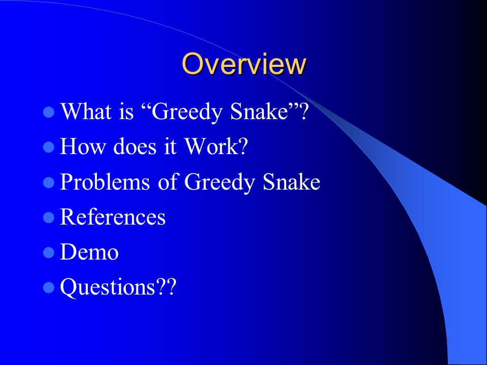 The Greedy Snake Algorithm Nick Govier David Newman