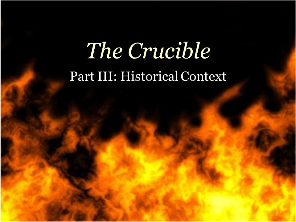 The Crucible Part III: Historical Context