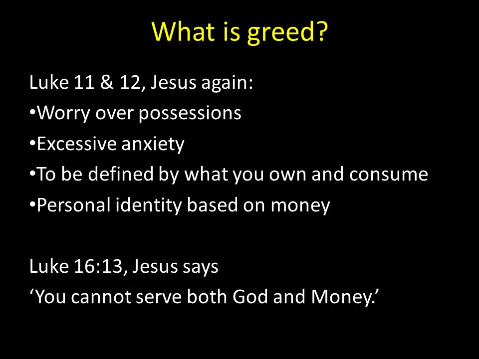 What is greed.