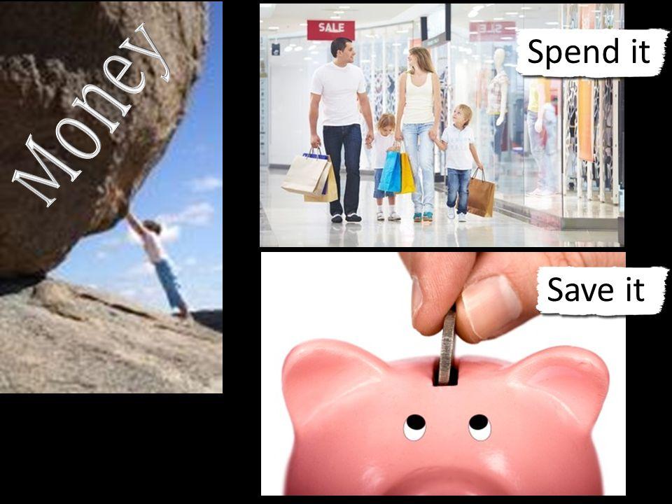 Spend it Save it