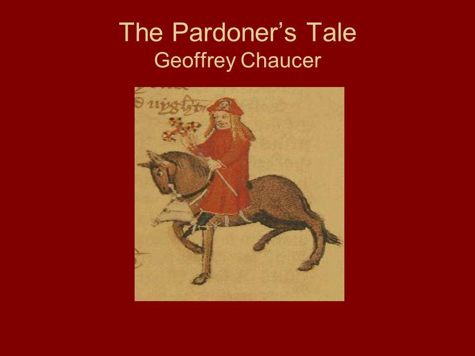 The Pardoner's Tale Geoffrey Chaucer