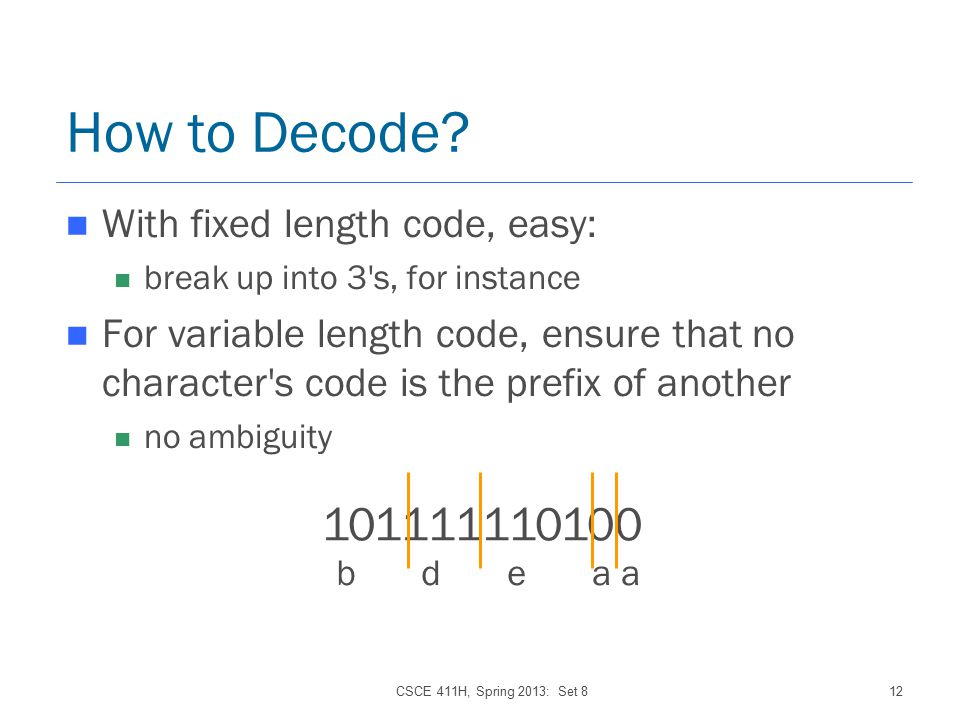 CSCE 411H, Spring 2013: Set 812 How to Decode.