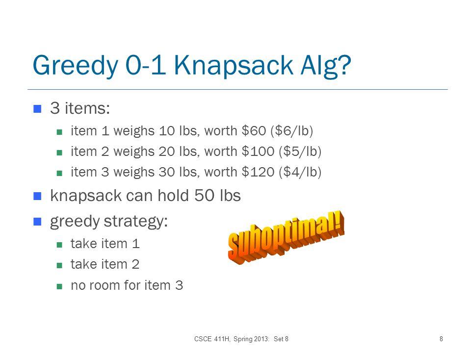CSCE 411H, Spring 2013: Set 88 Greedy 0-1 Knapsack Alg.