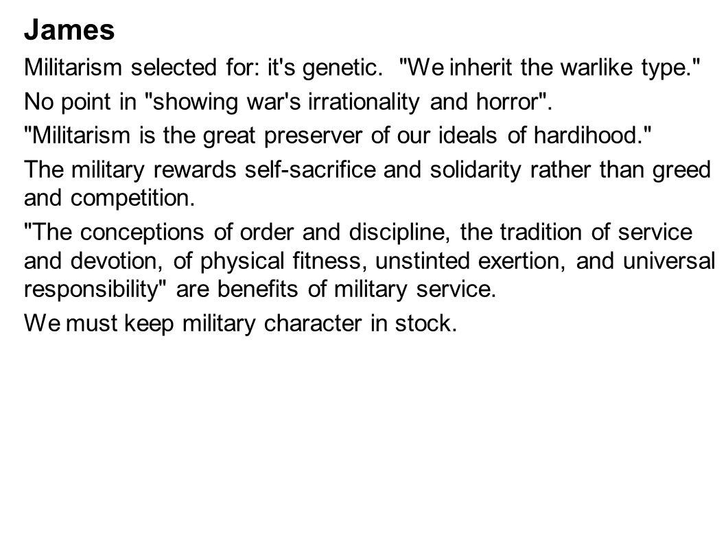 James Militarism selected for: it s genetic.