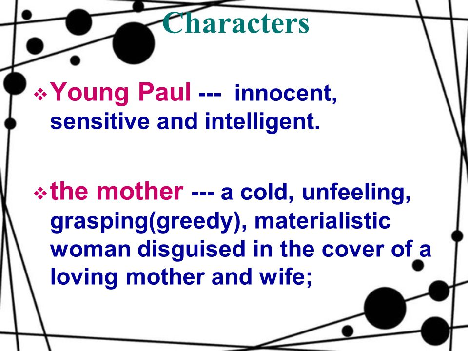 Characters  Young Paul --- innocent, sensitive and intelligent.