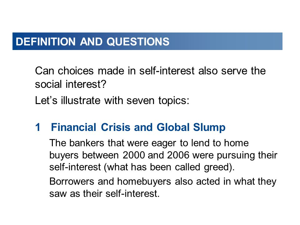 DEFINITION AND QUESTIONS Can choices made in self-interest also serve the social interest.