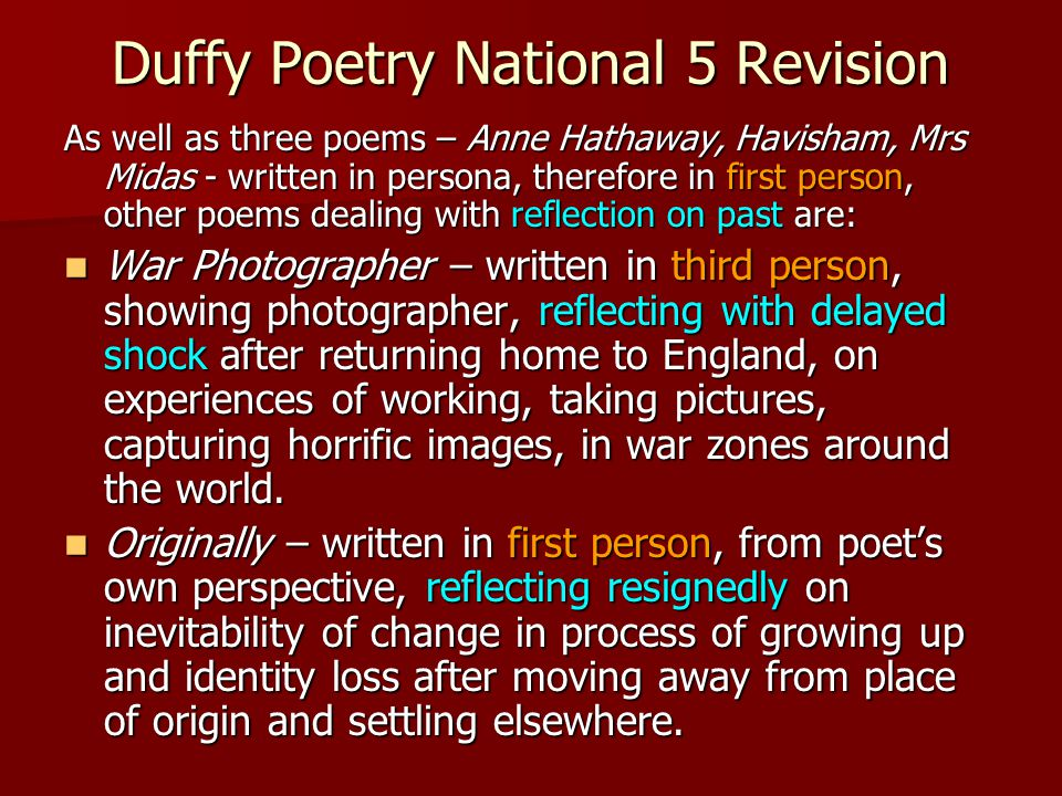 Duffy Poetry National 5 Revision As well as three poems – Anne Hathaway, Havisham, Mrs Midas - written in persona, therefore in first person, other po