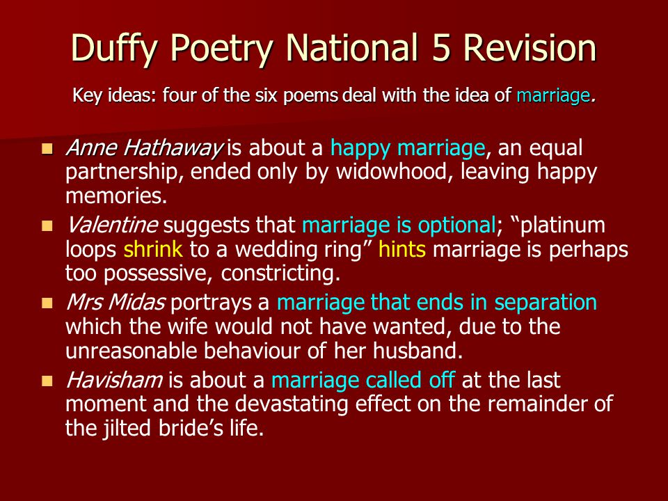 Duffy Poetry National 5 Revision Key ideas: four of the six poems deal with the idea of marriage. Anne Hathaway Anne Hathaway is about a happy marriag