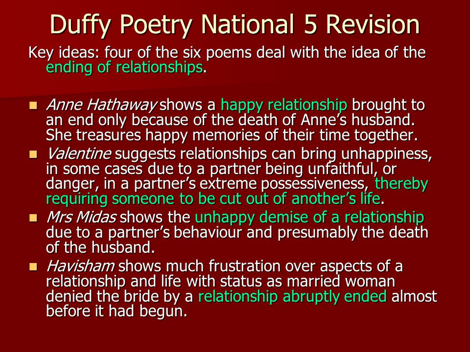 Duffy Poetry National 5 Revision Key ideas: four of the six poems deal with the idea of the ending of relationships. Anne Hathaway shows a happy relat