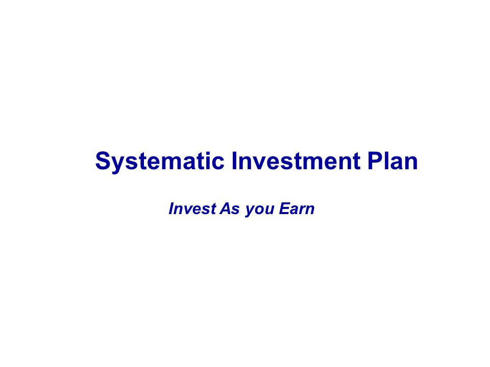 Invest As you Earn Systematic Investment Plan