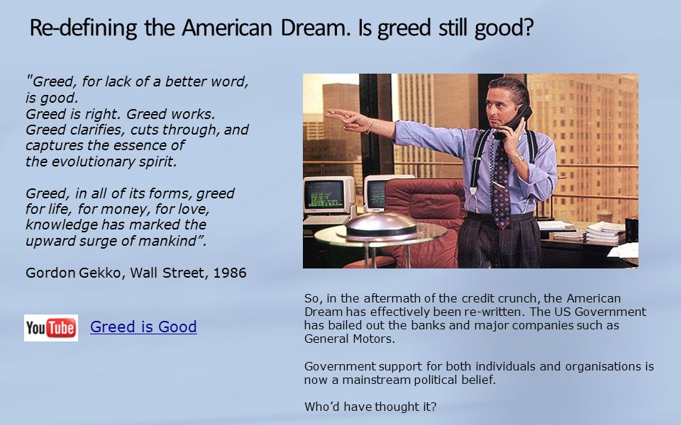 Re-defining the American Dream. Is greed still good.