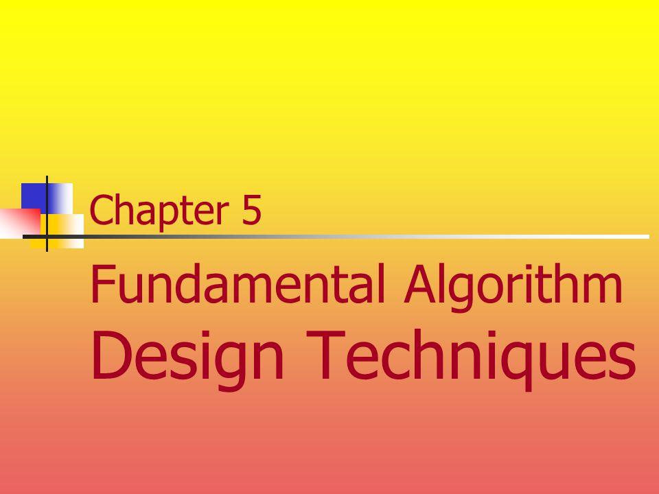 Chapter 5 Fundamental Algorithm Design Techniques