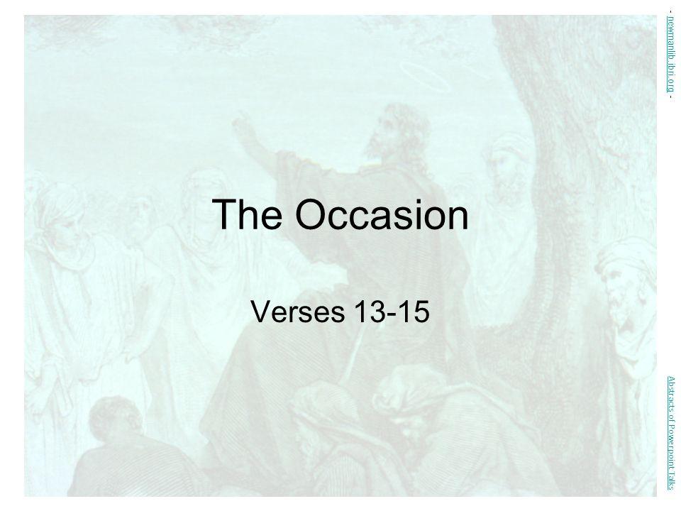 The Occasion Verses 13-15 Abstracts of Powerpoint Talks - newmanlib.ibri.org -newmanlib.ibri.org