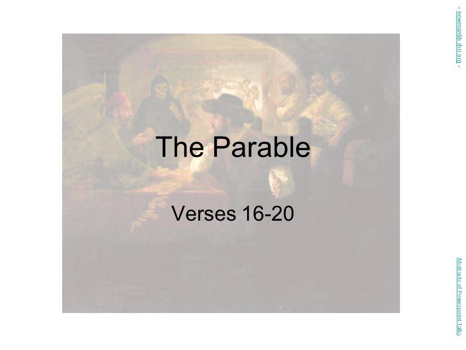 The Parable Verses 16-20 Abstracts of Powerpoint Talks - newmanlib.ibri.org -newmanlib.ibri.org