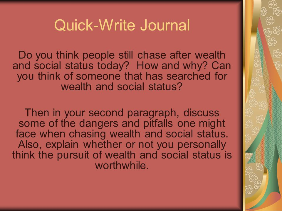 Do you think people still chase after wealth and social status today.