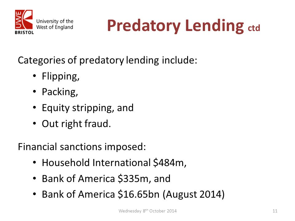 Predatory Lending ctd Categories of predatory lending include: Flipping, Packing, Equity stripping, and Out right fraud.