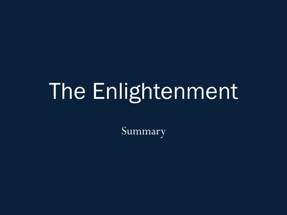 Enlightenment Changes Society Women: Women were not equal and were criticized for attempting to gain equality Salons: Men and women gather in living rooms to discuss Enlightenment ideas (chat rooms) Music: Ballets and operas become popular (Bach, Handel, Mozart) Art: Baroque gives way to rococo art (simple, elegant and charming) Literature: Novels become popular (Robinson Cruesoe)