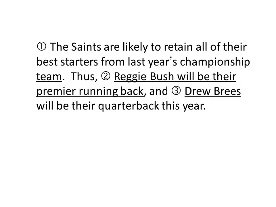  The Saints are likely to retain all of their best starters from last year's championship team.