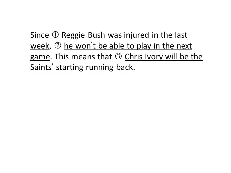 Since  Reggie Bush was injured in the last week,  he won't be able to play in the next game.