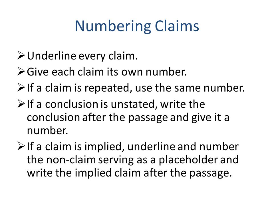 Numbering Claims  Underline every claim.  Give each claim its own number.