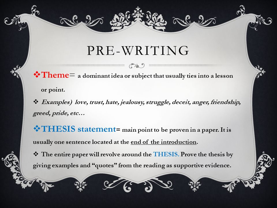STEP ONE FOR WRITING A LITERARY ANALYSIS- CHOOSING A THEME  Select a THEME of interest to write about.