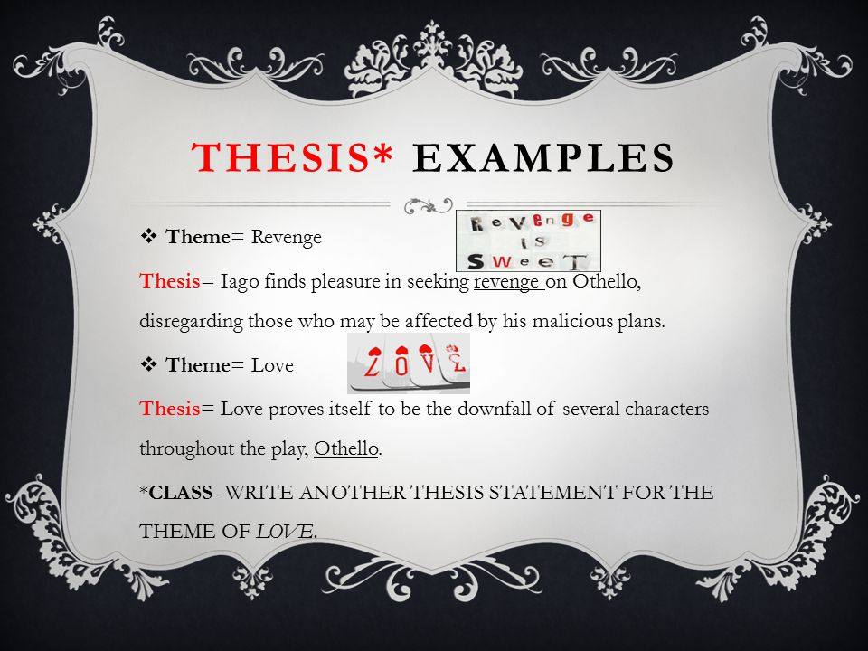 PRE-WRITING OUTLINE*  Choose a topic/ theme. Write a thesis statement in relation to theme.