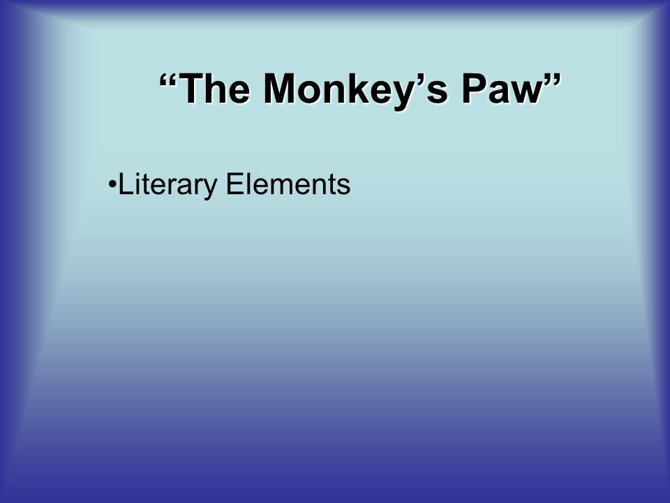 """The Monkey's Paw"" Literary Elements"
