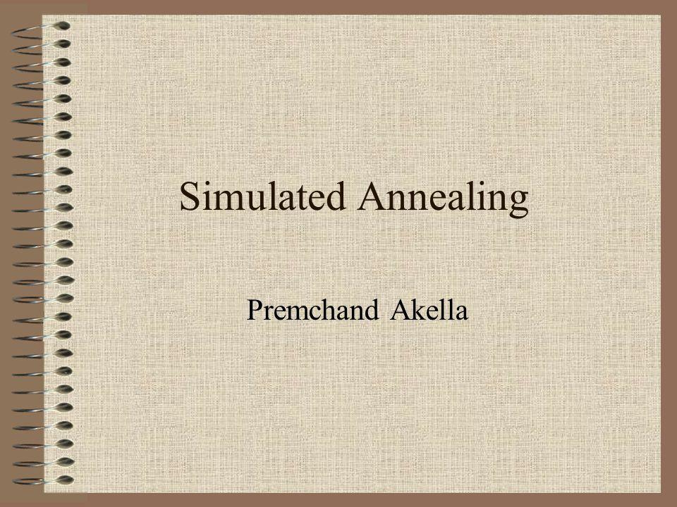 Simulated Annealing Premchand Akella