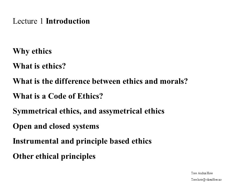 Instrumental ethics Ethics an instrument for achieving something else.