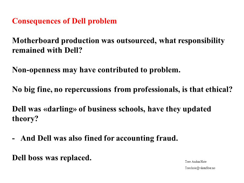 Consequences of Dell problem Motherboard production was outsourced, what responsibility remained with Dell.