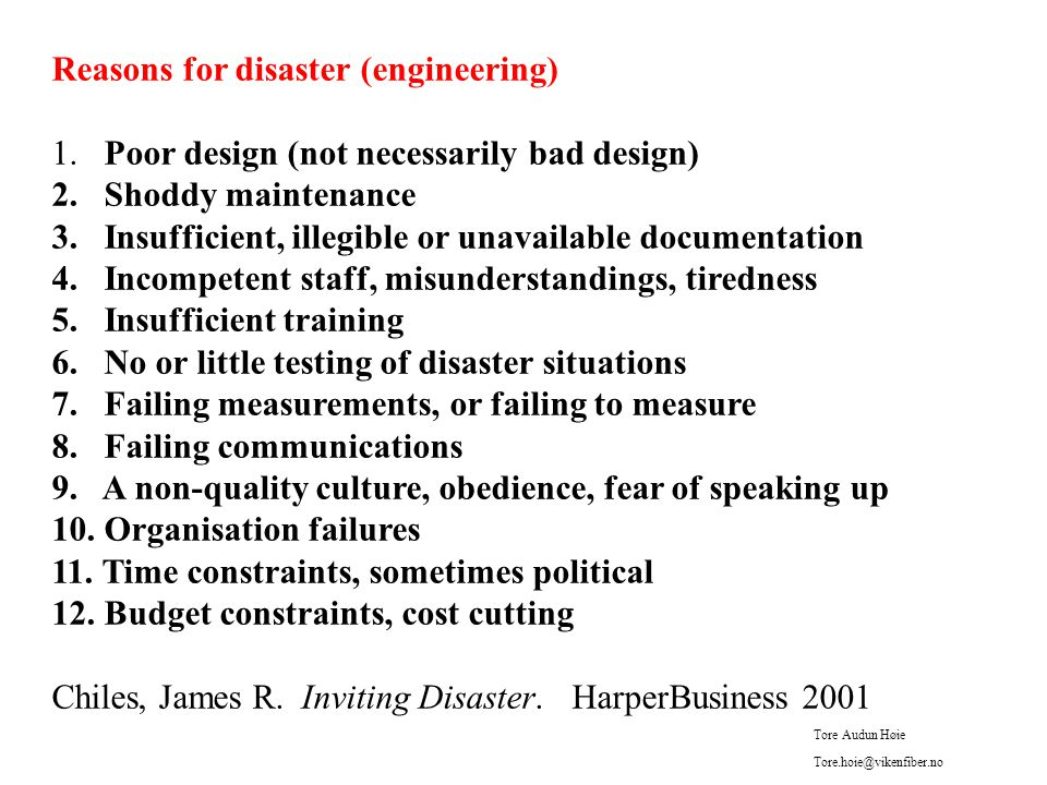 Reasons for disaster (engineering) 1. Poor design (not necessarily bad design) 2.