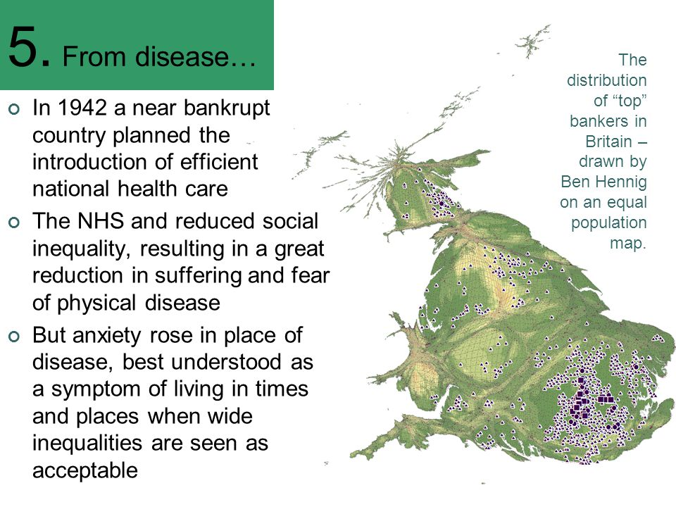 5. From disease… In 1942 a near bankrupt country planned the introduction of efficient national health care The NHS and reduced social inequality, res
