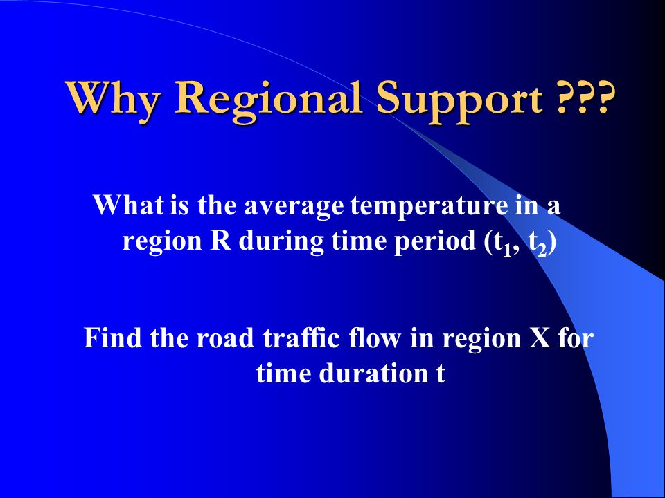 Why Regional Support ??.