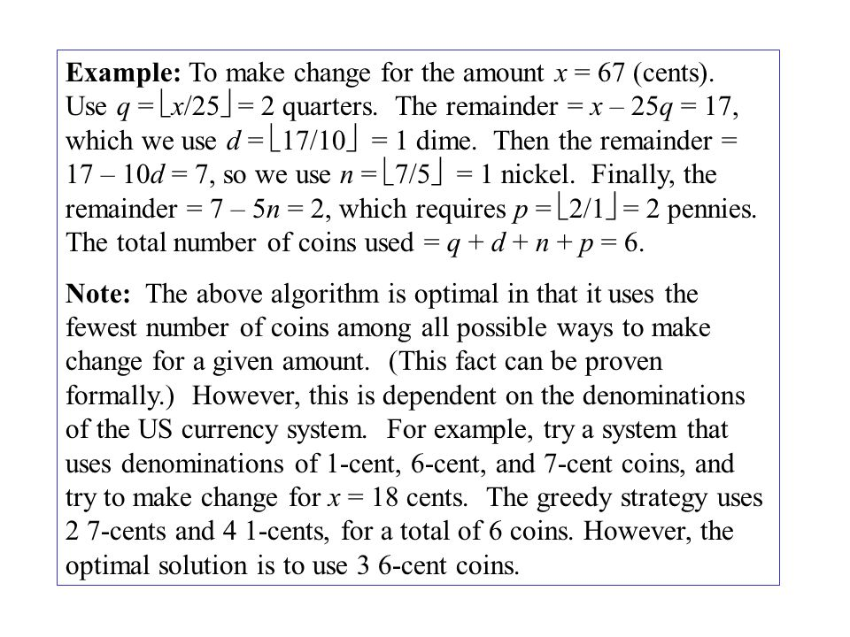 A Generic Greedy Algorithm: (1) Initialize C to be the set of candidate solutions (2) Initialize a set S = the empty set  (the set is to be the optimal solution we are constructing).