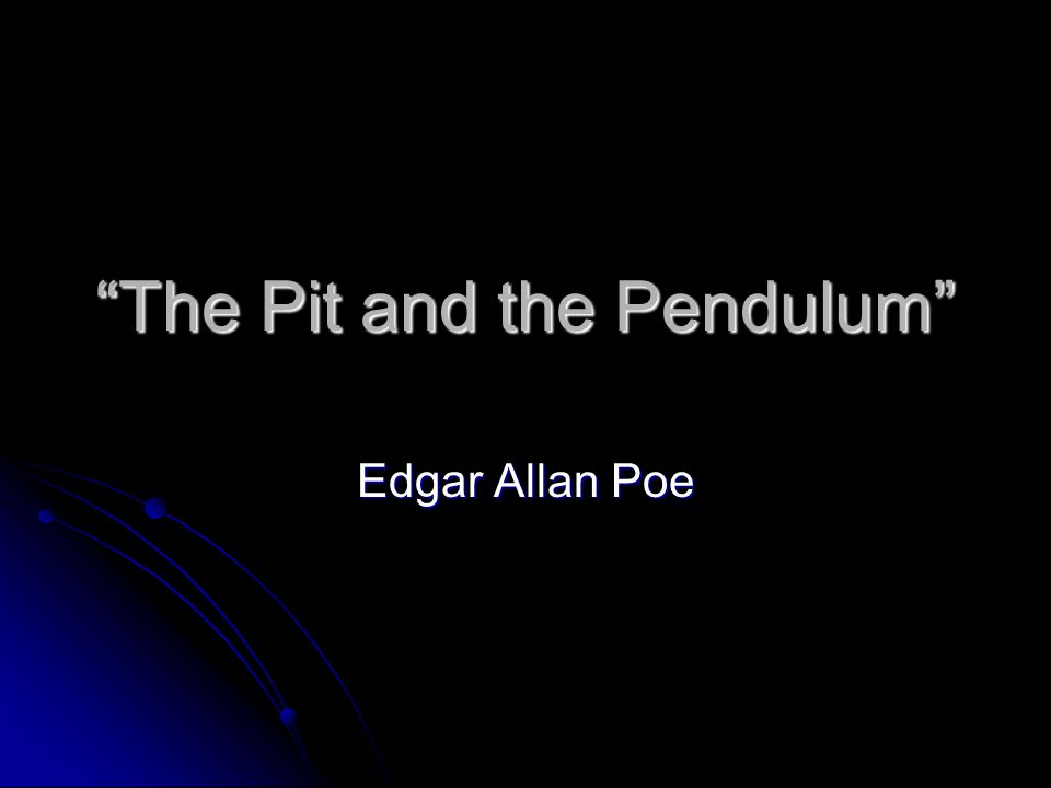 The Pit and the Pendulum Edgar Allan Poe