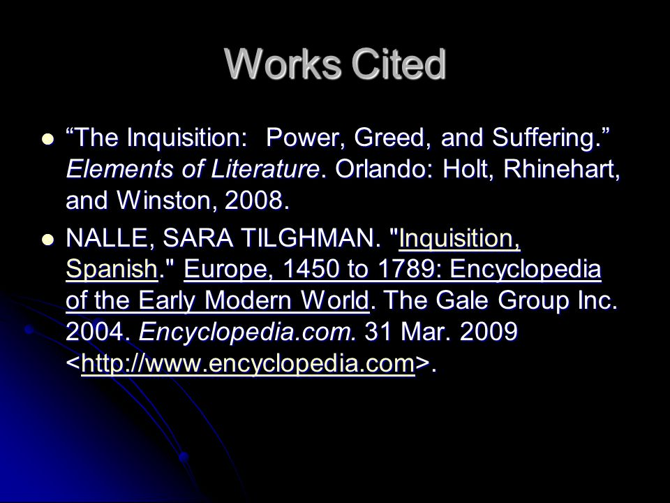 Works Cited The Inquisition: Power, Greed, and Suffering. Elements of Literature.