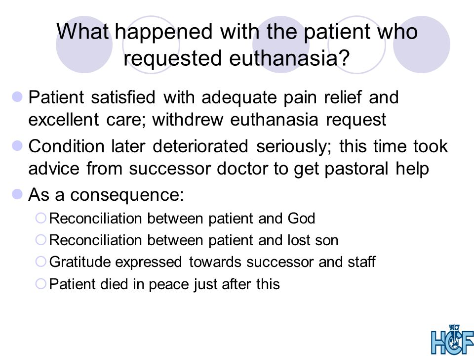What happened with the patient who requested euthanasia.