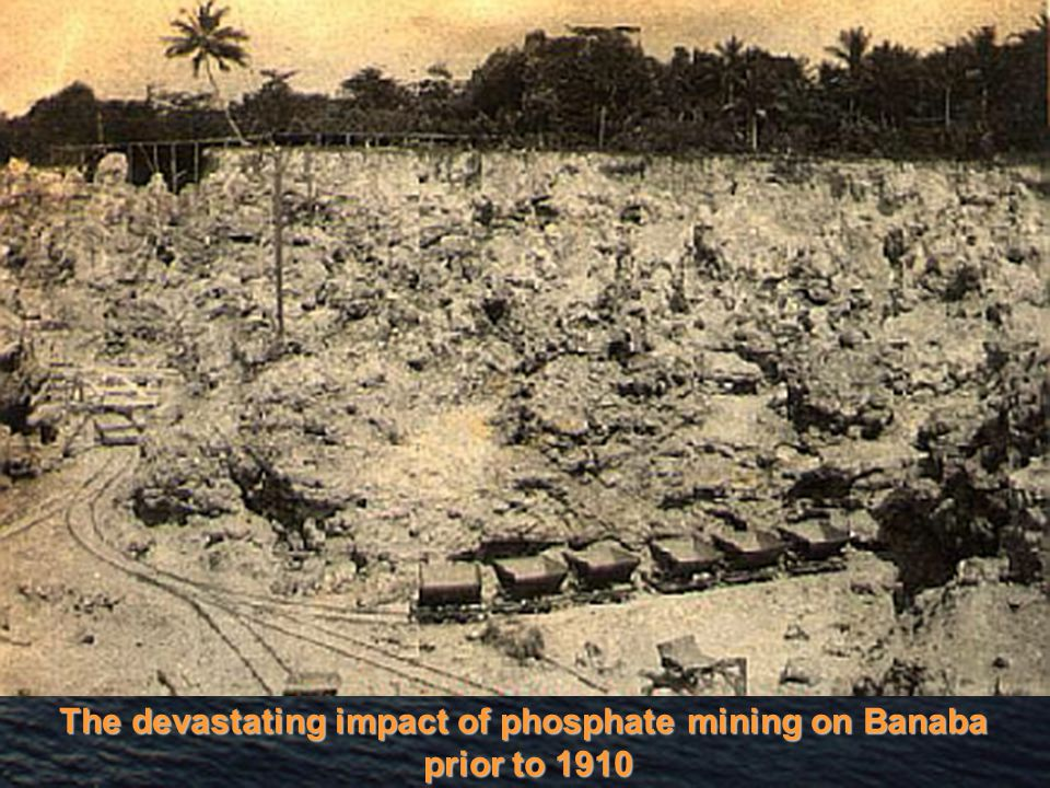 The devastating impact of phosphate mining on Banaba prior to 1910 prior to 1910