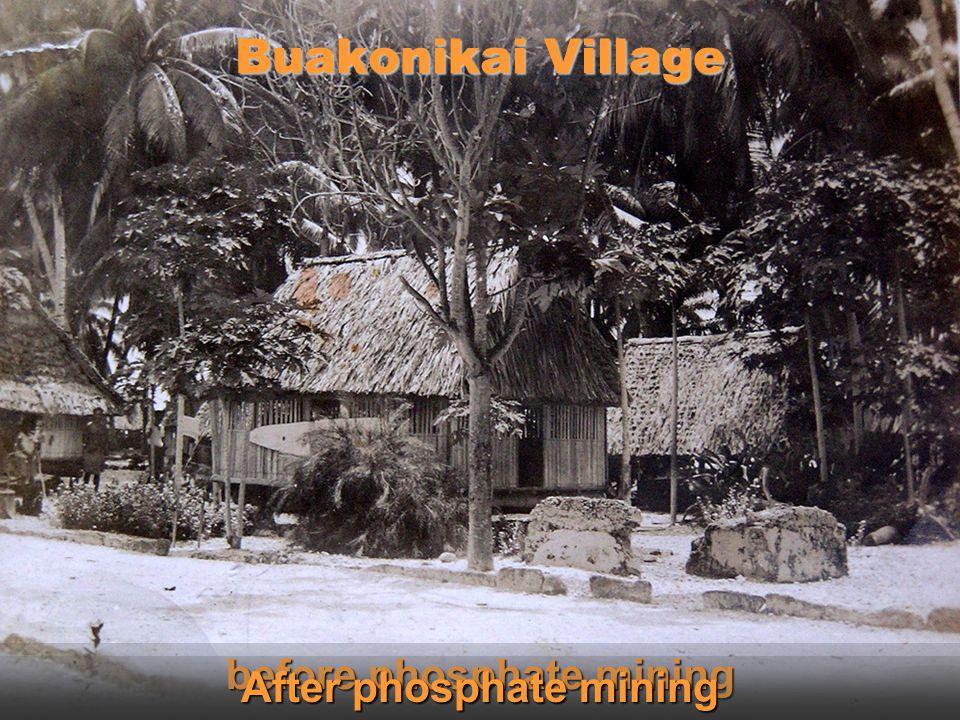before phosphate mining After phosphate mining Buakonikai Village
