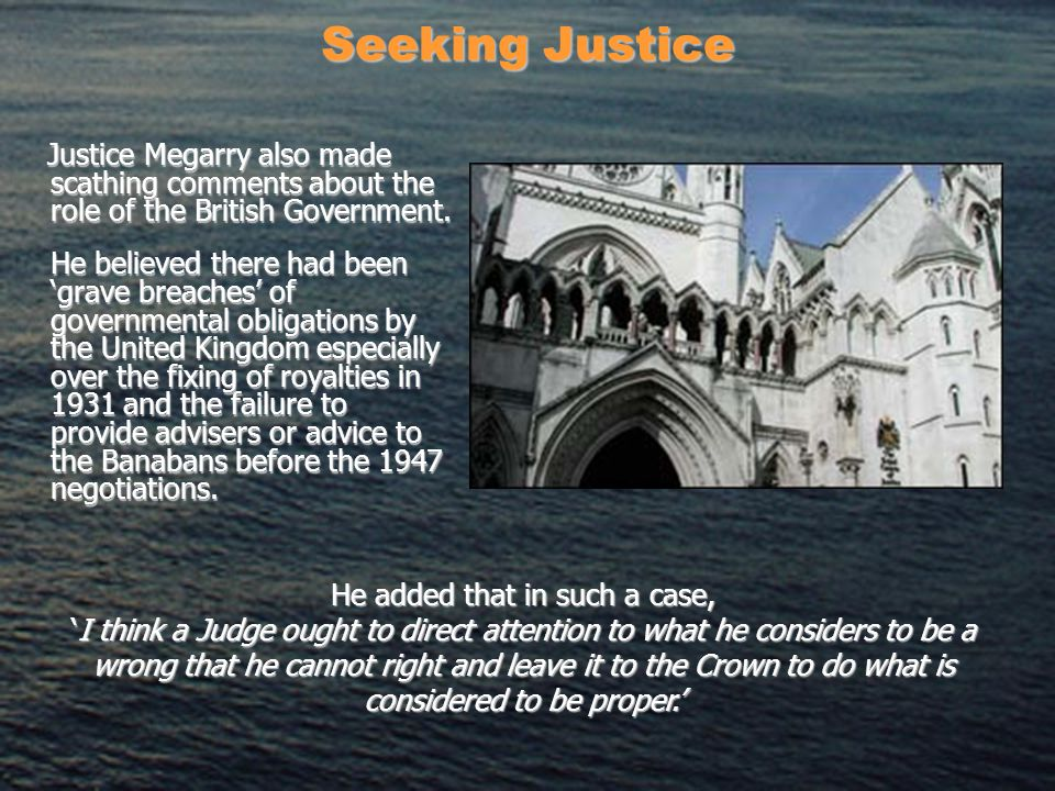 Seeking Justice Justice Megarry also made scathing comments about the role of the British Government.