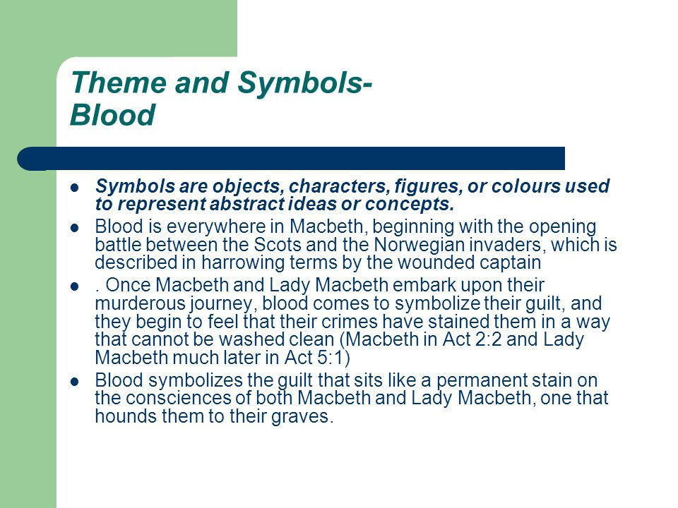 Theme and Symbols- Blood Symbols are objects, characters, figures, or colours used to represent abstract ideas or concepts. Blood is everywhere in Mac