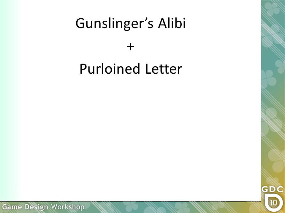 Gunslinger's Alibi + Purloined Letter