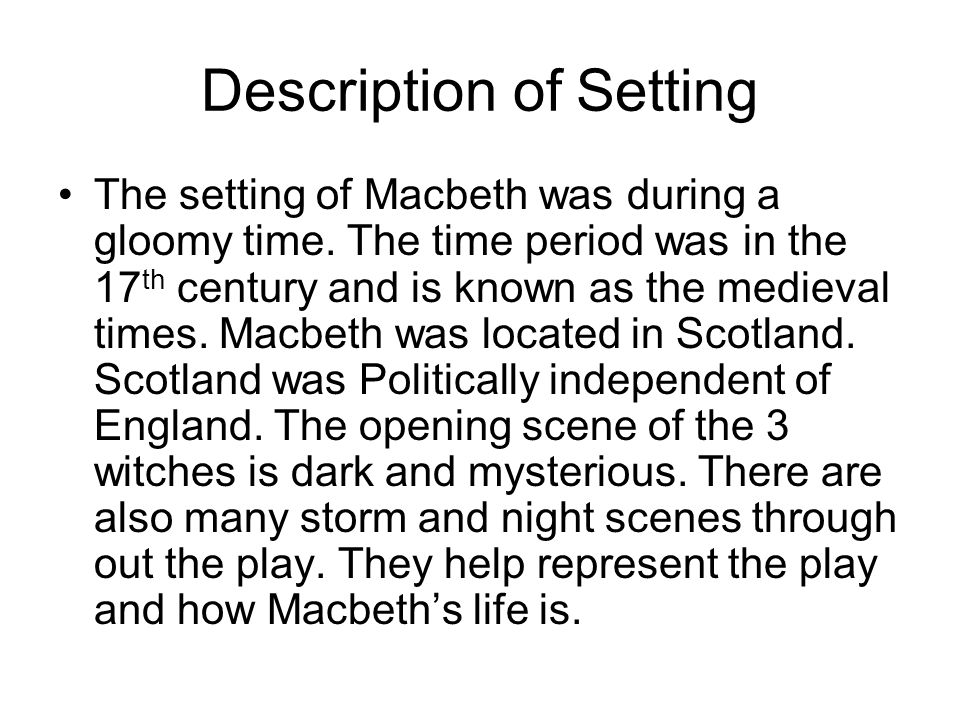 Characterization Macbeth 1.Allows the prophecies made by the three witches to influence his thoughts and actions, especially after they come true.