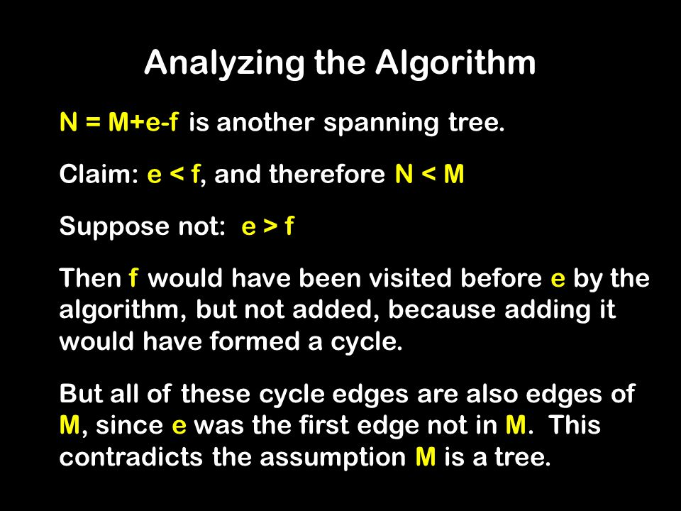 Analyzing the Algorithm N = M+e-f is another spanning tree.