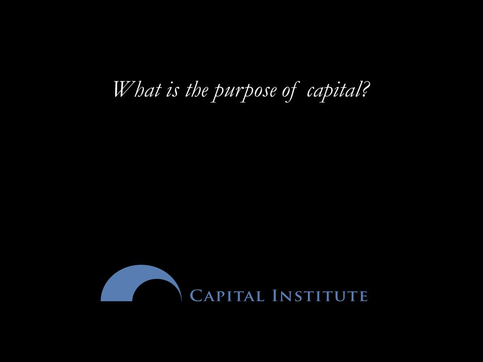 What is the purpose of capital