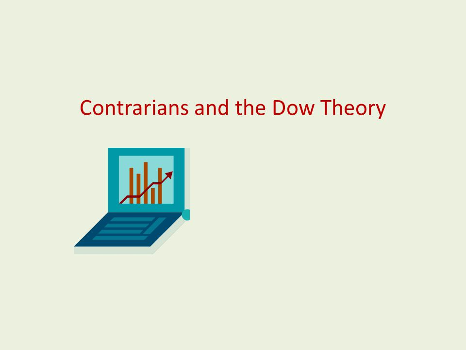 Contrarians and the Dow Theory