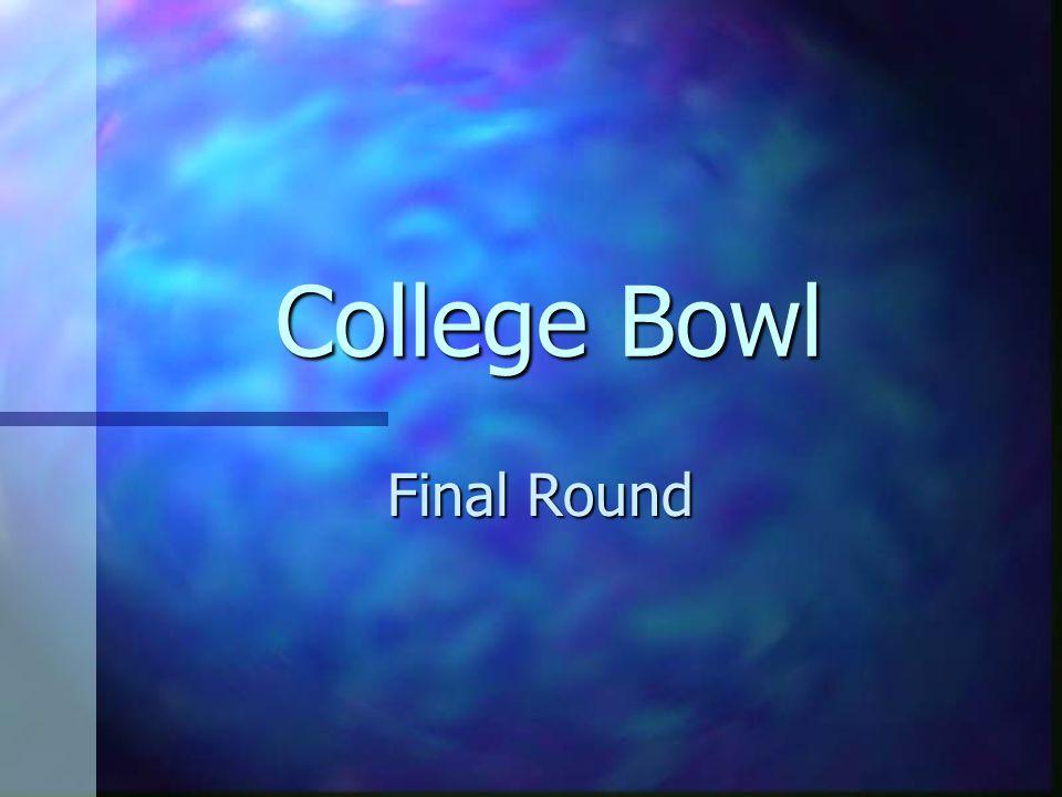 College Bowl Final Round