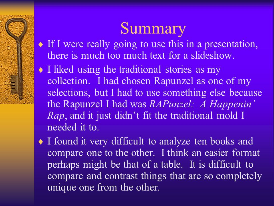 Summary  If I were really going to use this in a presentation, there is much too much text for a slideshow.